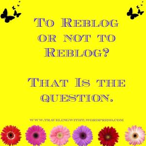 to reblog or not to reblog that is the question