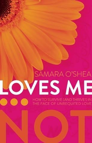 Loves Me Not by Samara O'Shea