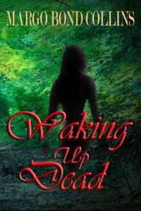 Waking Up Dead by Margo Bond Collins