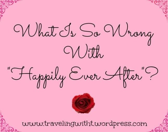 what is so wrong with happily ever after