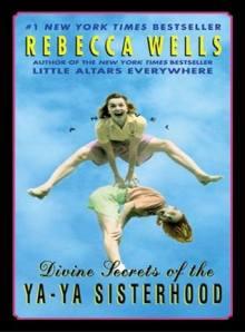 divine secrets of yaya sisterhood by rebecca wells