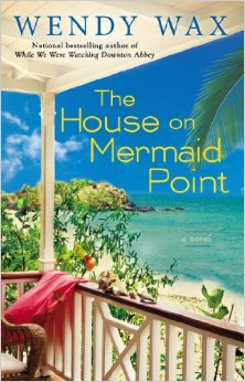 The House on Mermaid Point by Wendy Wax