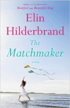 The Matchmaker Elin Hilderbrand