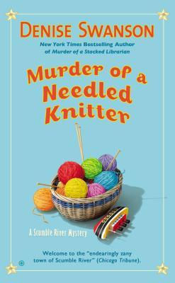 murder of a needled knitter by denise swanson