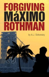 forgiving maximo rothman