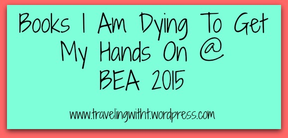 Books I am dying to get my hands on at BEA 2015