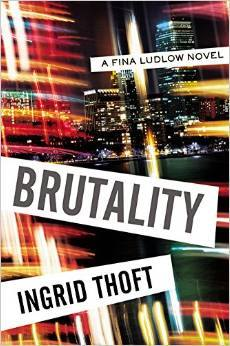 Brutality by Ingrid Thoft