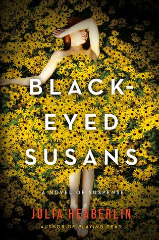 Black eyed Susans by Julia Heaberlin