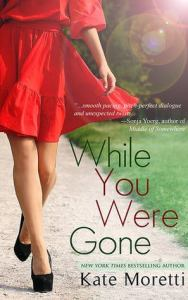 While you were gone by kate moretti
