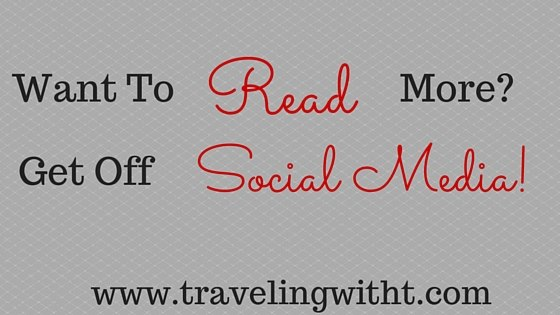 want to read more Get off social media Traveling With T
