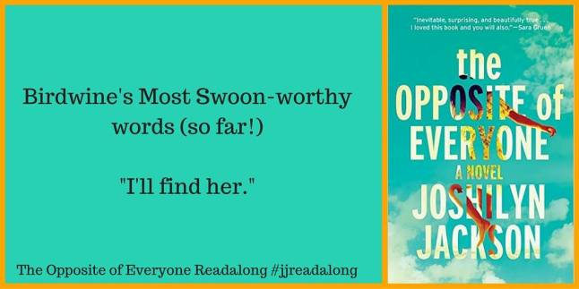 the opposite of everyone readalong birdwine swoon worthy line