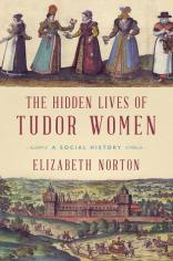The hidden lives of tudor women july
