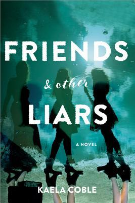 friends and other liars (feb)