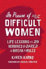 in praise of difficult women (feb)