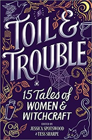 toil and trouble (aug)