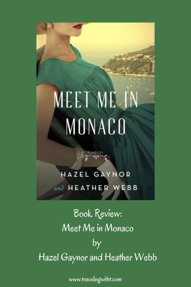 Meet Me in Monaco by Hazel Gaynor and Heather Webb – Traveling With T